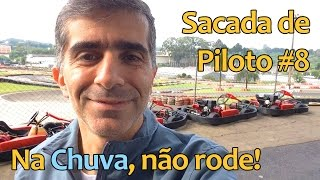 Sacada de Piloto #8 - Na chuva, permaneça na pista!