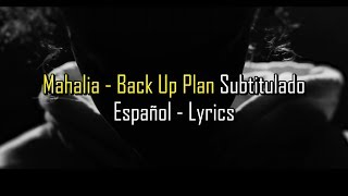 Mahalia - Back Up Plan Subtitulado Español - Lyrics