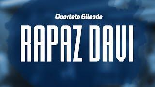 Quarteto Gileade - Rapaz Davi