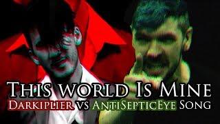 """THIS WORLD IS MINE!"" (Darkiplier vs Antisepticeye Song) Remix by Endigo"