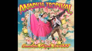 Anarkia Tropikal - Lola feat. Chico Trujillo y Michu MC