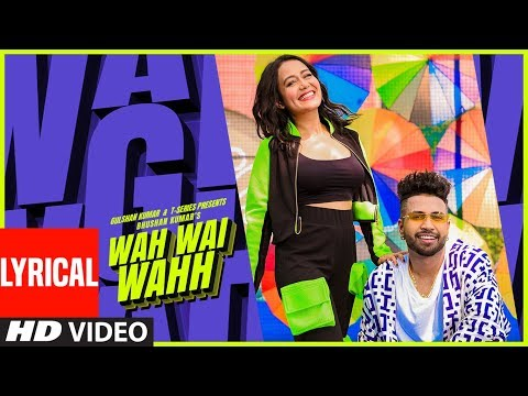 Wah Wai Wahh Lyrical | Neha Kakkar | Sukhe Muzical Doctorz | Jaani | Bhushan Kumar | New Song 2019
