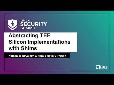 Abstracting TEE Silicon Implementations with Shims - Nathaniel McCallum & Harald Hoyer, Profian