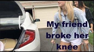 2. my friend broke her knee