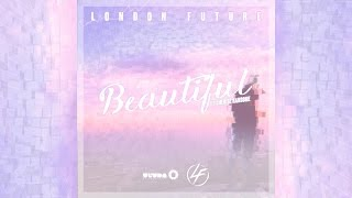 London Future - Beautiful Feat. Cherise Ransome [Official]