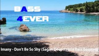Imany - Don't Be So Shy (Sagan Deep Remix BASS BOOSTED)