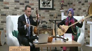 Başım Alır Diyar Diyar Giderim - Gönül Dağı 05.02.2017