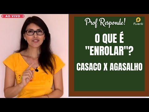CASACO X AGASALHO | O QUE É ENROLAR? Prof. Responde