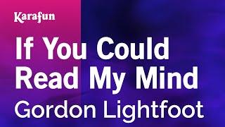 Karaoke If You Could Read My Mind - Gordon Lightfoot *