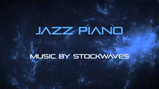 Jazz Piano - Royalty Free Instrumental Background Music by Stockwaves