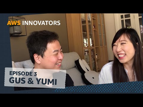 AWS Innovators - S1E3 Gus & Yumi