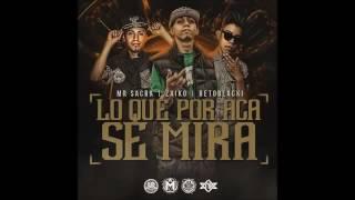 Zaiko Ft. Mr. Sacra & BetoBlacki.- Lo Que Por Aca  Se Mira (Official Audio) 2016