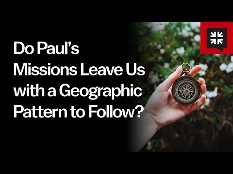 Do Paul's Missions Leave Us with a Geographic Pattern to Follow? // Ask Pastor John