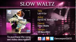SLOW WALTZ | Dj Ice ft. Jonna - Let It Go (29 BPM)