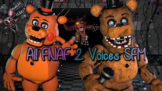 All FNAF 2 Voices SFM