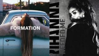 Beyoncé vs. Rihanna - Needed Formation