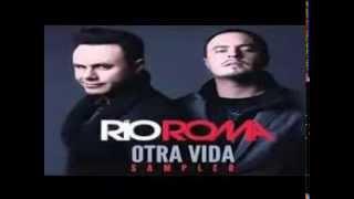 """Rio Roma """"Vida Nueva"""""""