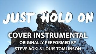 Just Hold On (Cover Instrumental) [In the Style of Steve Aoki feat. Louis Tomlinson]