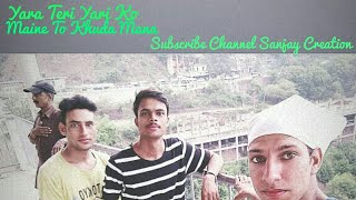 Yara Teri Yari Ko Maine To Khuda Mana || Best Frends Pics || Sanjay Creation