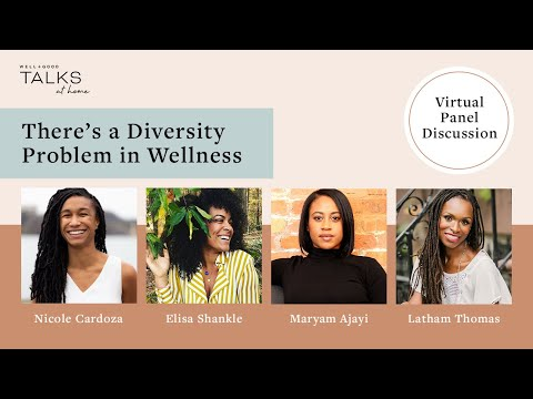 There's a Diversity Problem in Wellness | A Virtual Panel Discussion | Well+Good Talks