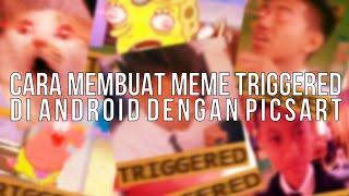 Cara Membuat Meme Triggered di HP Android dengan PicsArt
