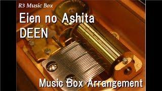 "Eien no Ashita/DEEN [Music Box] (Bandai Namco Games ""Tales of Hearts"" Theme Song)"