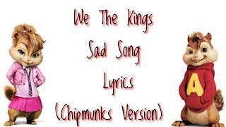 Sad Song - We the kings (Chipmunks Version)