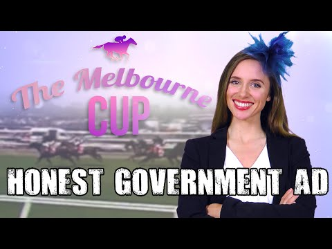 Honest Government Ad | The Melbourne Cup