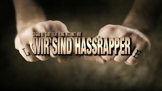 Segad de Sade feat. King Instinkt One - Wir sind Hassrapper