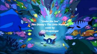 "Cover -  ""Under the Sea"" from Disney's ""The Little Mermaid"""