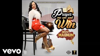 Dovey Magnum - Prayer Me Use and Win