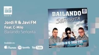 Jordi R & Javi FM feat  C Milo - Bailando Senorita (Official Audio)