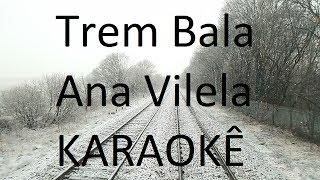 Trem-Bala - Ana Vilela (Karaokê Acústico)