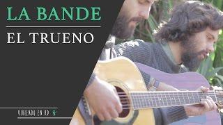 Viviendo en HD #26 La Bande - El Trueno (acústico)