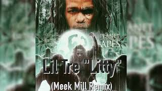 Lil Tre // Litty // MEEK MILL REMIX