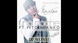 Maximo Ft Fito Blanko ~ Una Noche  REMIX DJ WONSI