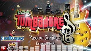 Passion Sonidera Limpia 2016 ➩ Grupo Tumbao  (Video Oficial)