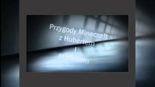 Intro do Minecraft z Hubertem i Michałem