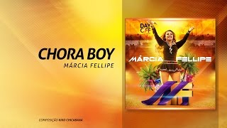 "Marcia Fellipe - ""Chora Boy"""