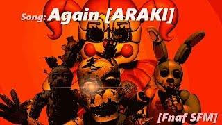 【Fnaf SFM】Again [Araki]