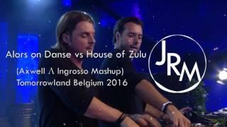 Alors on Danse vs House of Zulu (Axwell Λ Ingrosso Mashup)  Tomorrowland Belgium 2016