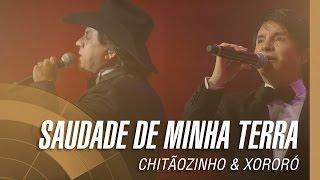 Chitãozinho & Xororó - Saudade de minha terra (Sinfônico 40 Anos)