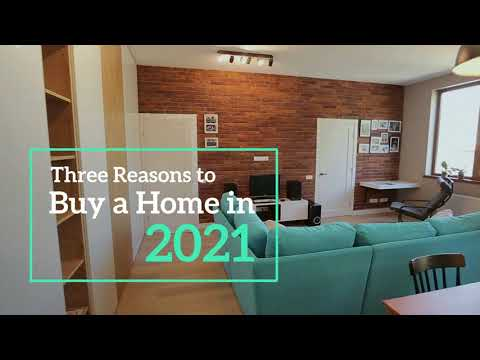 Reasons to Buy a Home in 2021
