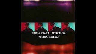 Carla Prata - Nostalgia (Remix) (letra)
