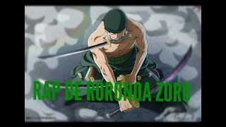 Rap de Roronoa Zoro /Doblecero//One piece/