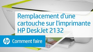 Remplacement d'une cartouche sur l'imprimante HP DeskJet 2132