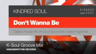 Kindred Soul - Don't Wanna Be (Preview)