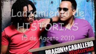 Dragon y Caballero - Dime si Volveras  2010 (Version Historias) Merengue