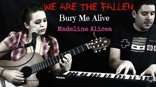 We are the fallen- Bury Me Alive- Cover by Madeline Alicea