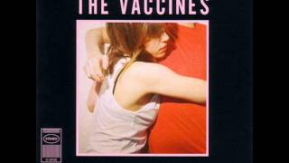 04 - Blow it up _ [2011] The Vaccines - What Did You Expect From the Vaccines